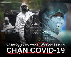 Cả nước bước vào 2 tuần quyết định chặn Covid-19